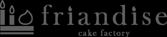 Friandise cake Factory